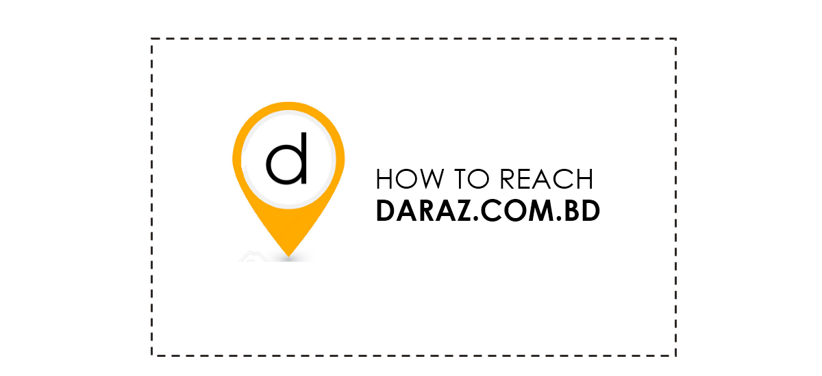 How to Reach Daraz BD?