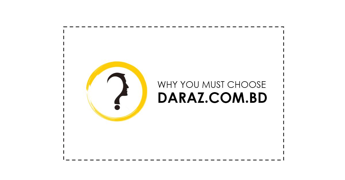 Why you must choose daraz.com.bd
