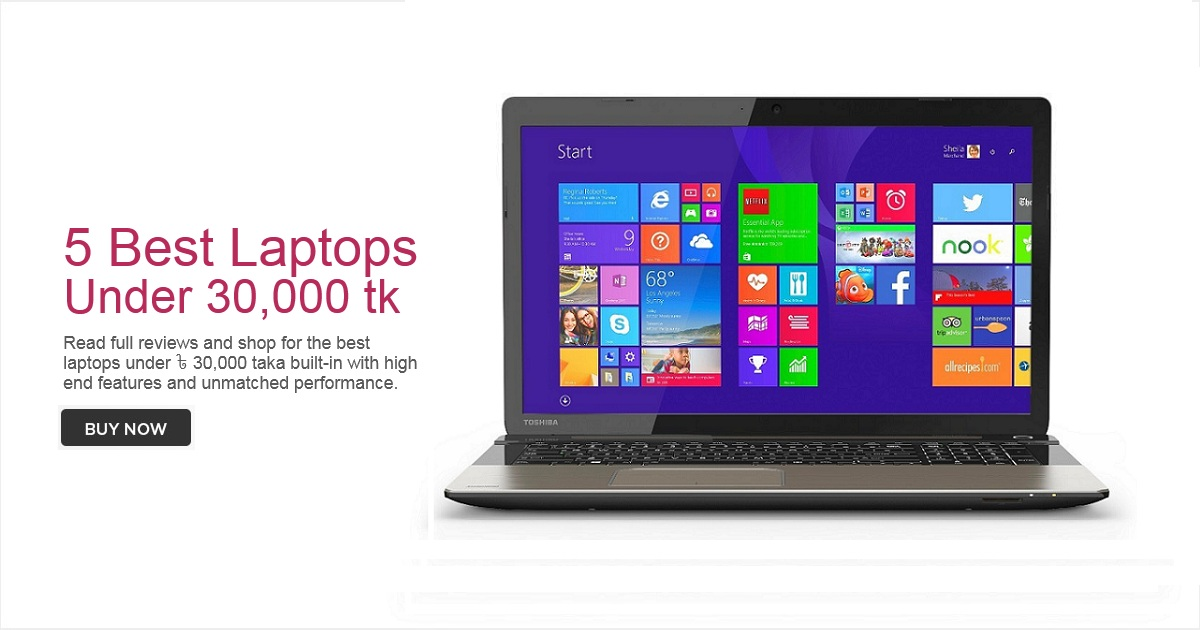 5 Best Laptops Under Tk. 30,000 in Bangaldesh (2017)