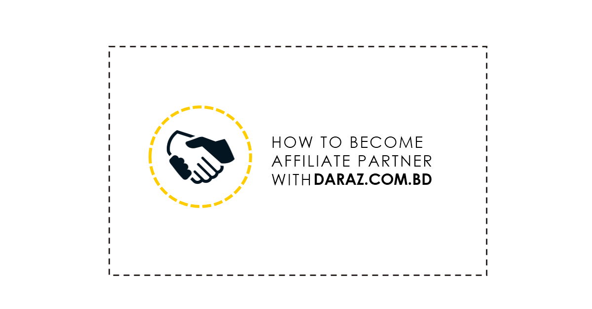 how to become affiliate partner with daraz bd