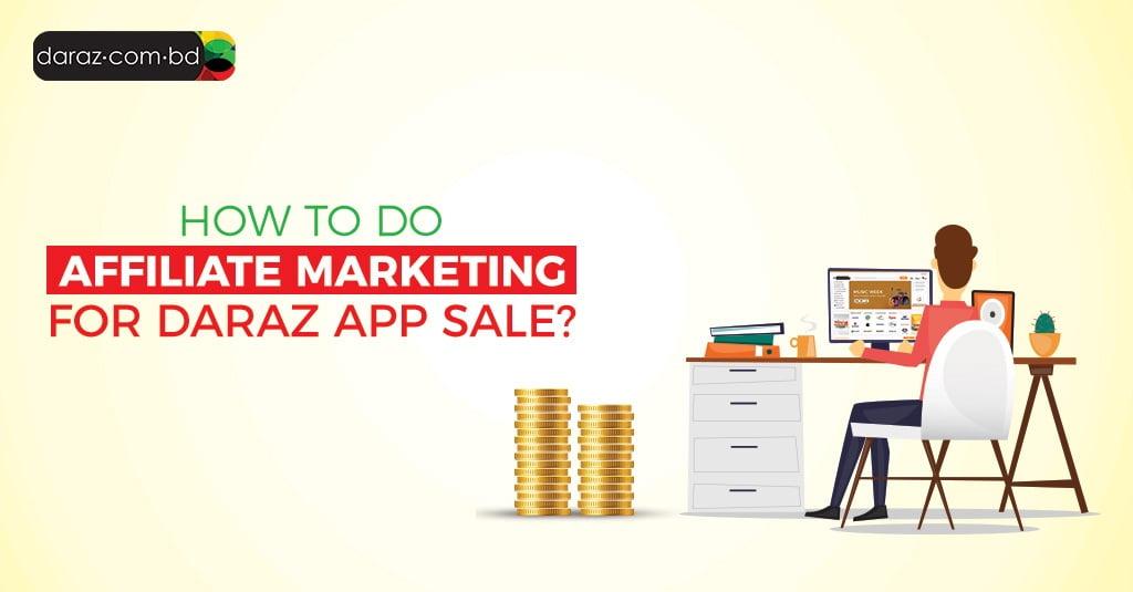 affiliate marketing at daraz bd
