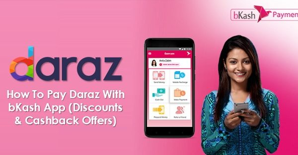 How To Pay Daraz With bKash App (Discounts & Cashback Offers