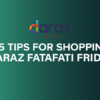 top tips on shopping on fatafati friday
