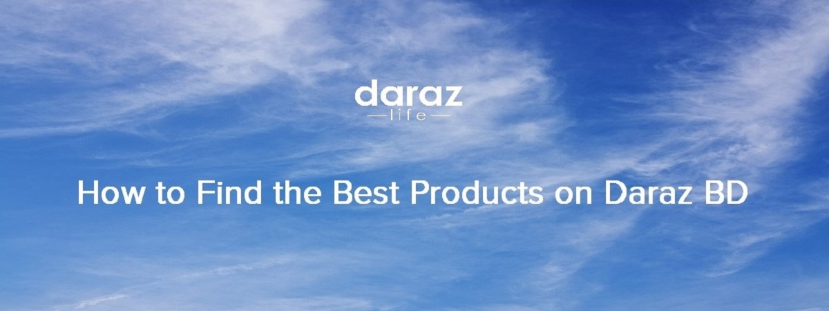 how to find best products on daraz.com.bd