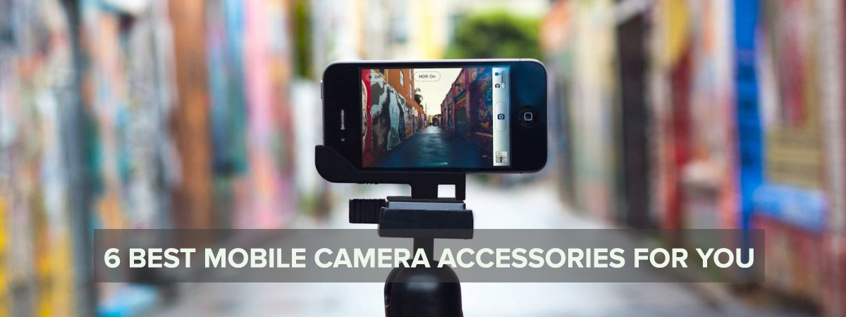 6 mobile camera accessories 2020