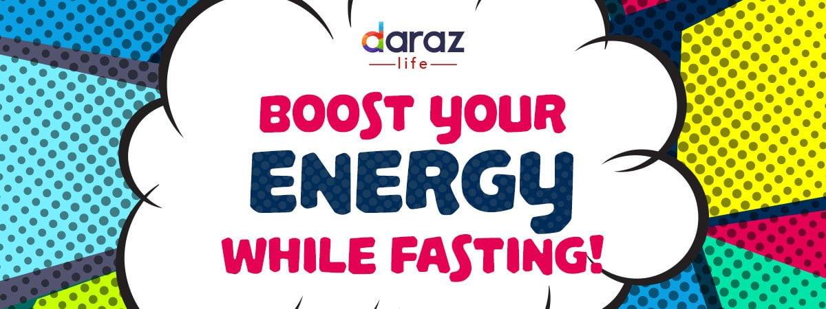 BOOST-YOUR-ENERYGY-DURING-RAMADAN-daraz.com.bd