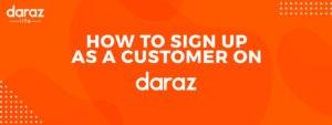 sign up daraz customer account easily