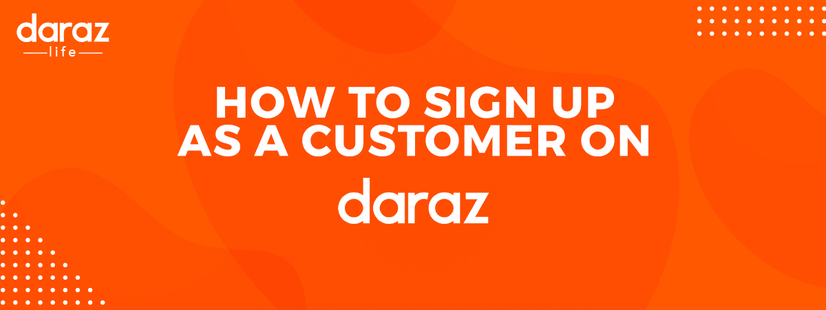 sign up daraz customer account easily