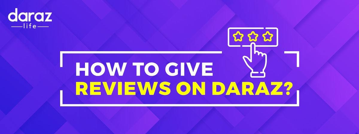 give ratings and reviews on daraz.com.bd