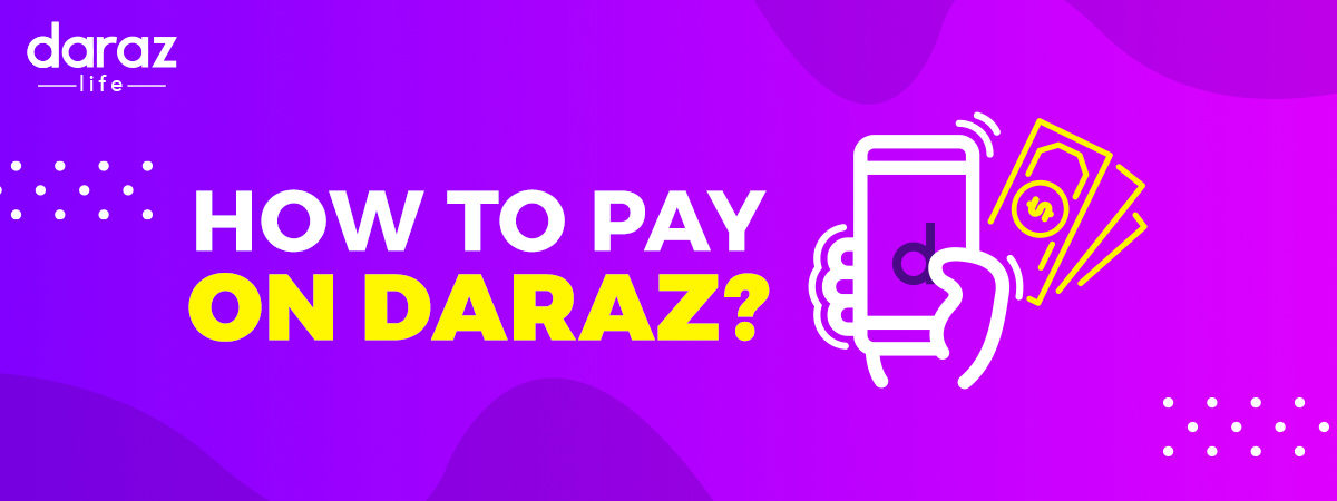 How to pay on Daraz