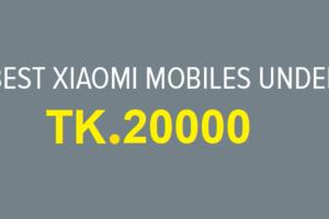 xiaomi smartphones under 20000 bdt