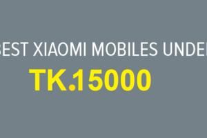 xiaomi mobile phones under 15000 bdt