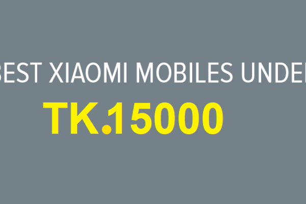 xiaomi mobile phones under 15000 bdt