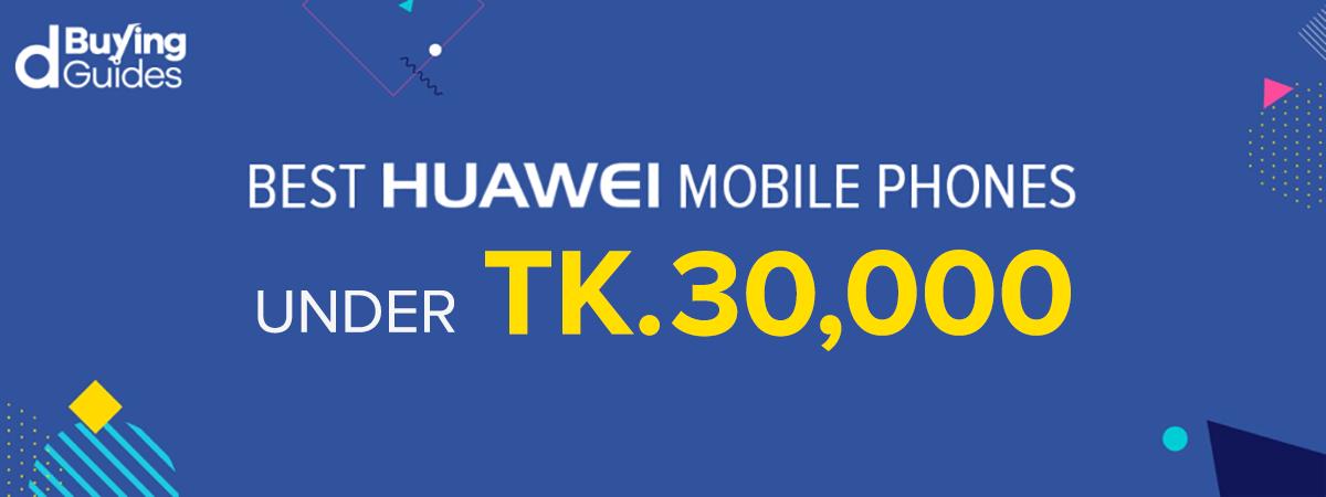 huawei mobiles under bdt 30000