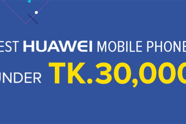 huawei mobiles under bdt 30000