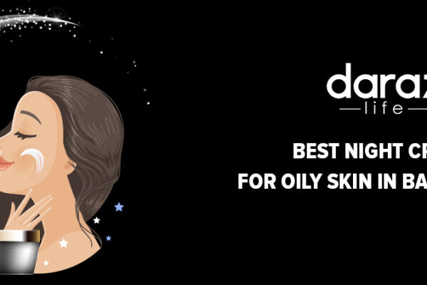 Best-Night-Creams-for-Oily-Skin-in-Bangladesh- daraz.com.bd